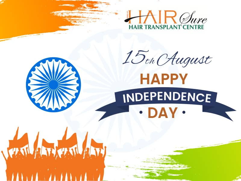 Best Hair Transplant Hyderabad Wishes You A Very Happy Independence Day