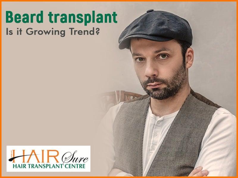 Beard Transplant: Is it Growing Trend?