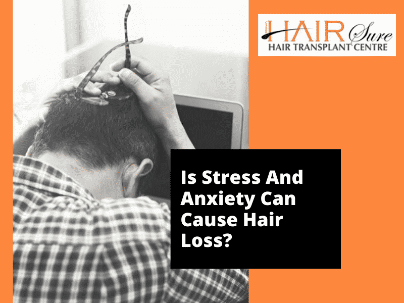 Can Stress And Anxiety Cause Hair Loss?