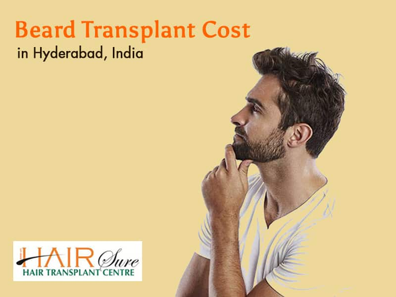 Beard Transplant Cost in Hyderabad, India
