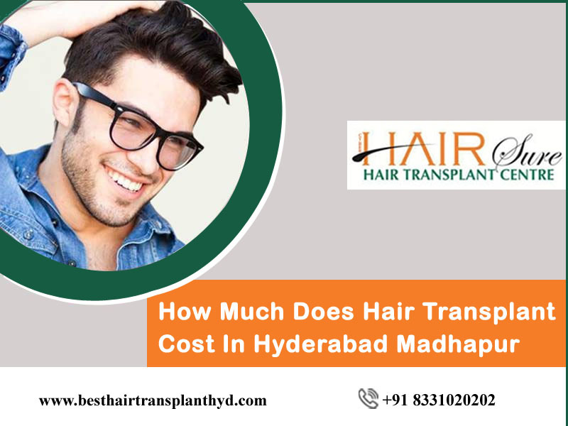 How Much Does Hair Transplant Cost In Hyderabad Madhapur