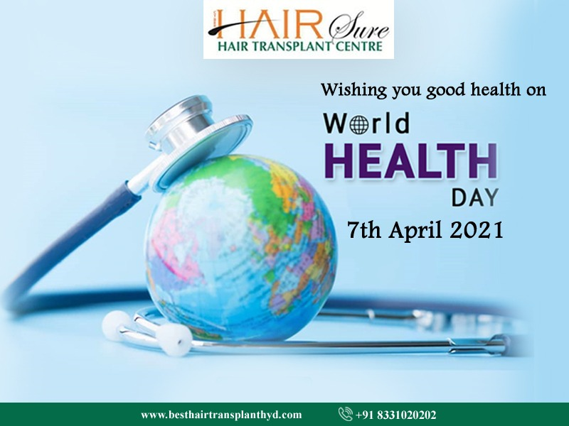 World Health Day 2021: Building a fairer, healthier world – Best Hair Transplant Center