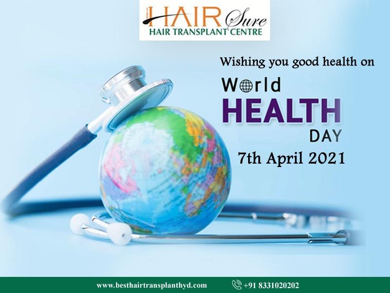 World Health Day 2021: Building a fairer, healthier world – Best Hair Transplant Center