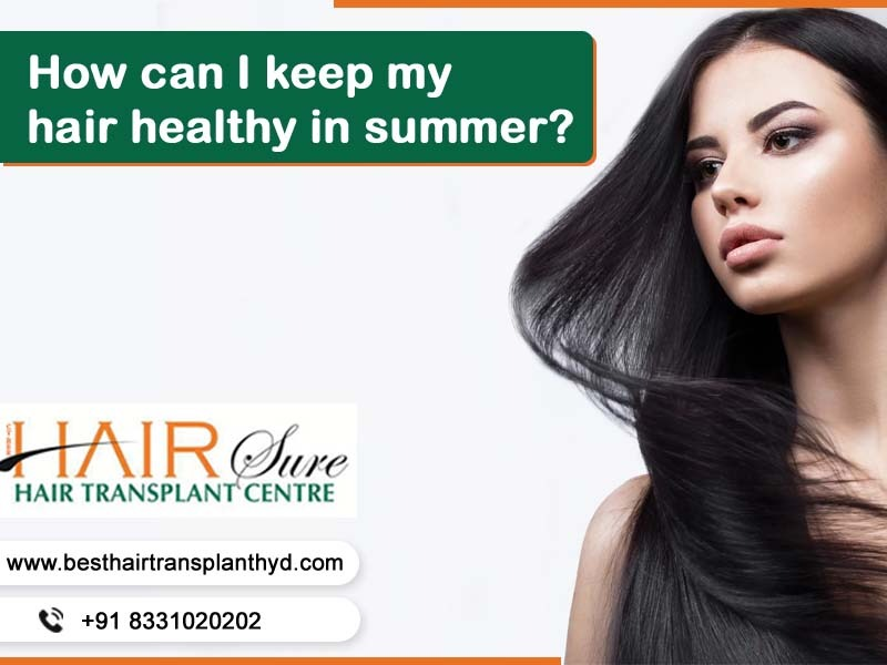 How to maintain healthy hair in the summer?