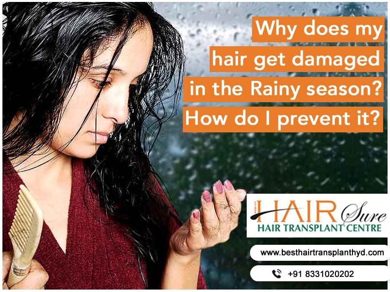 Why does my hair get damaged in the Rainy season? How do I prevent it?